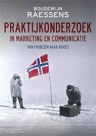 Praktijkonderzoek in marketing en communicatie, Boudewijn Raessens.